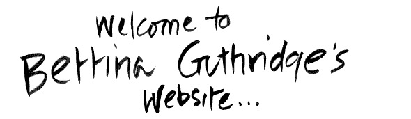 Welcome to Bettina Guthridge's website...